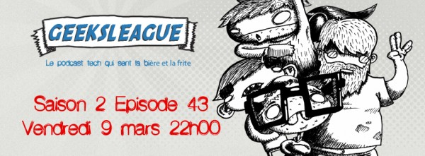Ce soir Podcast Geeksleague, le retour !