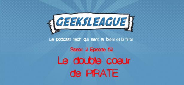 Geeksleague 52 : Double coeur de pirate
