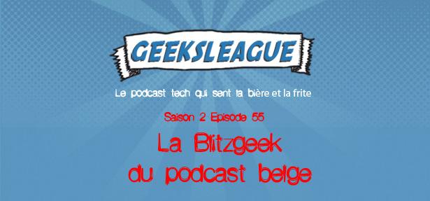 Geeksleague 55 La blitzgeek du podcast belge