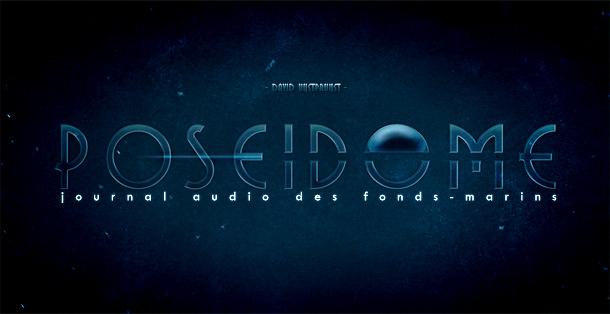 Poséidôme, un audiodramax prenant !