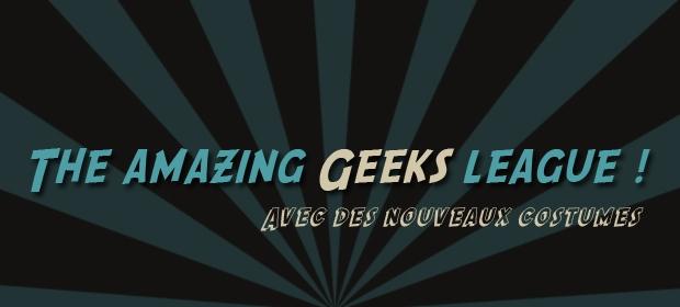 Le nouveau geeksleague !