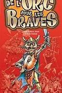 De l'Orc pour les braves