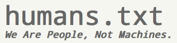 [Web] Humans.txt, nous sommes des hommes, pas des machines.
