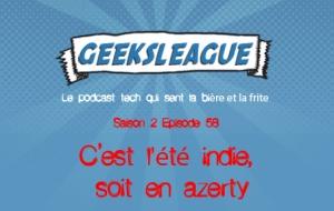 Geeksleague 58 C'est l'été indie, soit en azerty