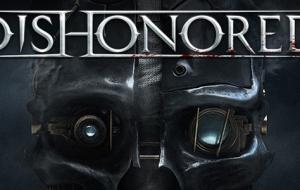Dishonored, entre liberté et créativité, la justice ou la vengeance