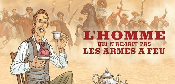 L'homme qui n'aimait pas les armes à feux : une BD western pas comme les autres